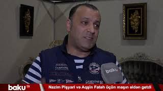 Nazim Pişyari və Aqşin Fateh üçün maşın əldən getdi
