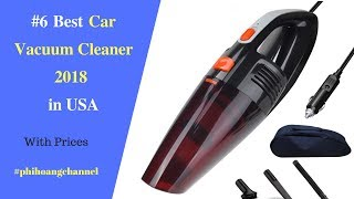 Top 6 Best Car Vacuum Cleaner 2018 with Free Shipping in USA.