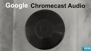 60 Seconds : Google Chromecast Audio - Dead but still kicking