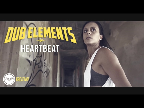 Dub Elements - Heartbeat (Official Video)