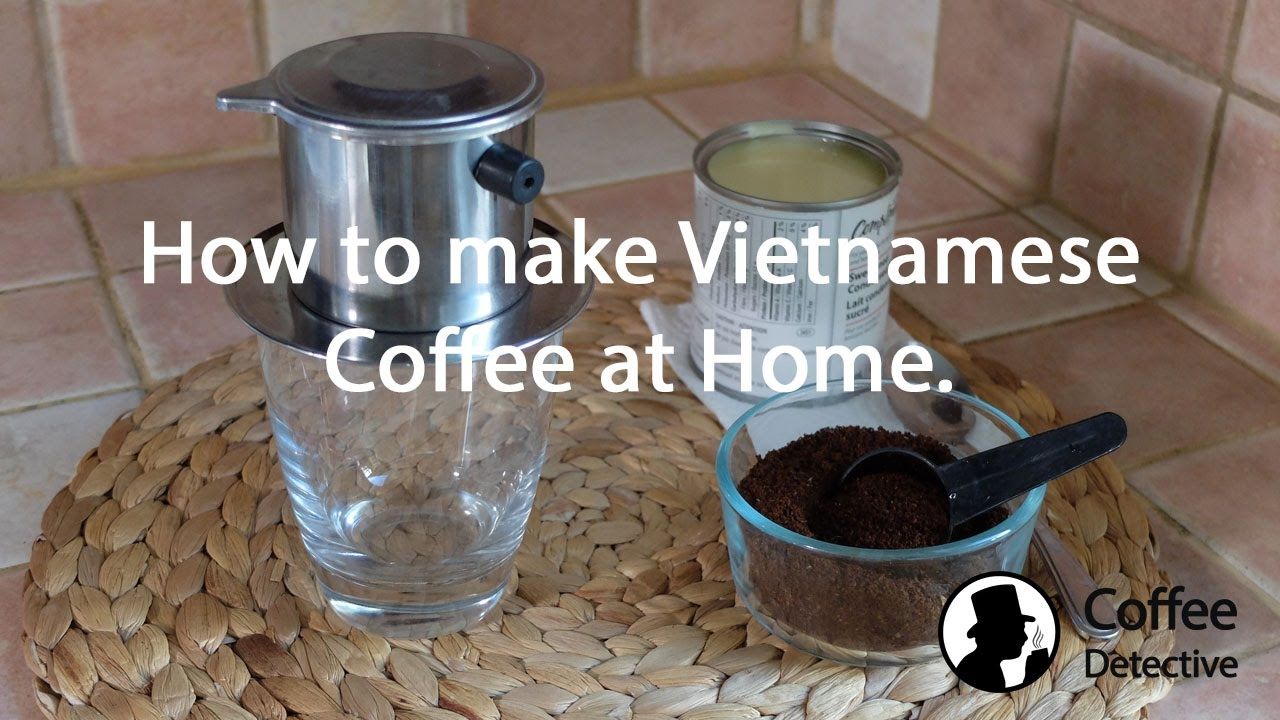 How To Make Vietnamese Coffee Youtube