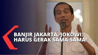 Jakarta Banjir, Presiden Jokowi: Pemerintah Pusat dan Provinsi Harus Kerja Bersama!