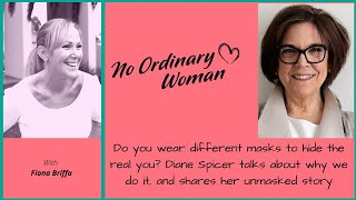 "Why do we wear masks to hide who we really are? Diane Spicer shares her ""Unmasked"" story"