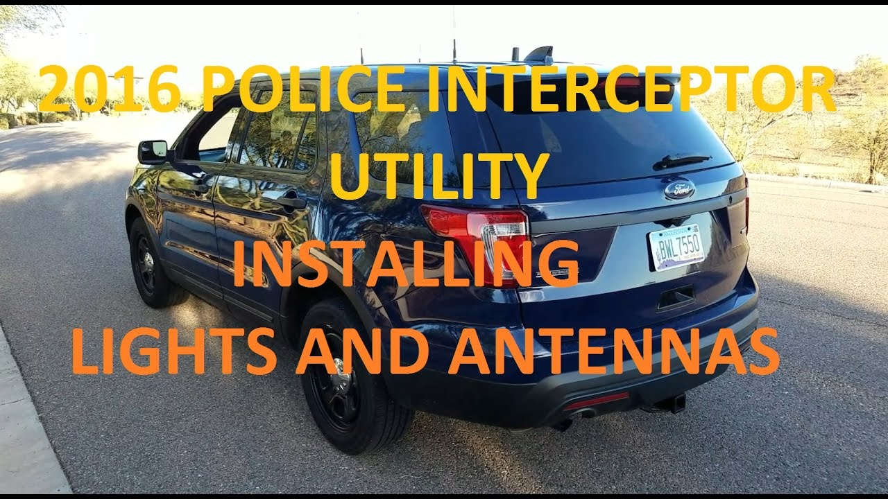 2016 Police Interceptor Utility Installing Lights And