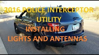 2016 Police Interceptor Utility - Installing Lights and Antennas