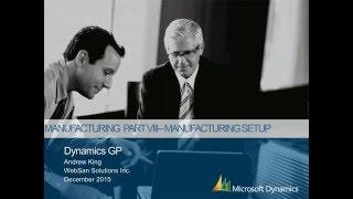 Microsoft Dynamics GP Manufacturing Series Part 8: Manufacturing Setup