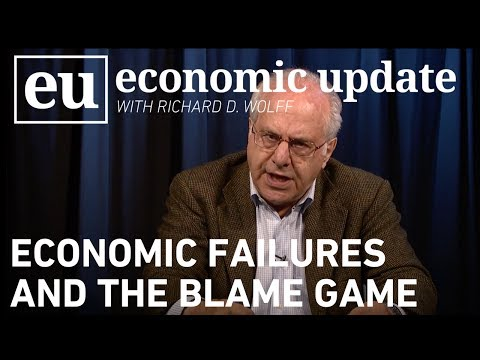 Economic Update: Economic Failures and the Blame Game