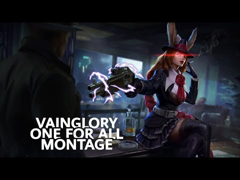 Vainglory - | ONE FOR ALL MONTAGE | | Vainglory 5v5 |