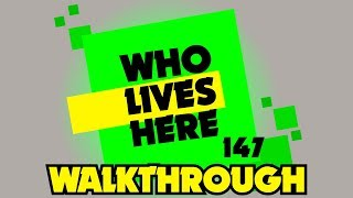 Who Lives Here?! #147 - Walkthrough