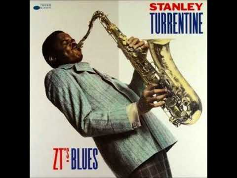 Stanley Turrentine  - Z. T. 's Blues ( Full Album )
