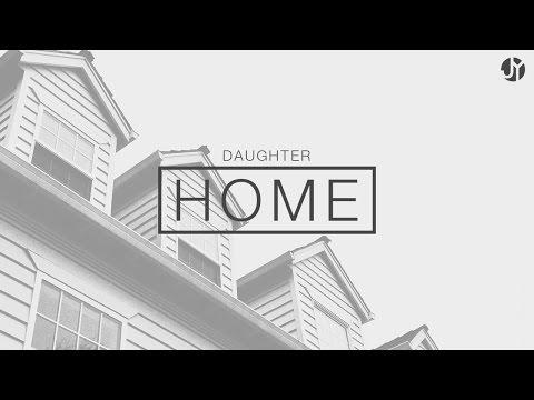 Home by Daughter | Instrumental