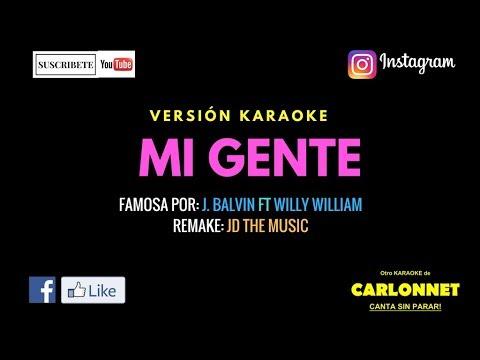 Mi gente - J Balvin Feat Willy William (Karaoke)