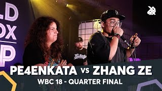 PE4ENKATA vs ZHANG ZE | WBC Solo Battle 2018 | 1/4 Final