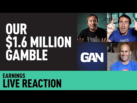 Our BIG BET on a Gambling Tech Stock — $GAN Live Earnings Reaction