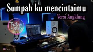 DJ Angklung SUMPAH KU MENCINTAIMU by IMp  slow remix 2020  viral story WA