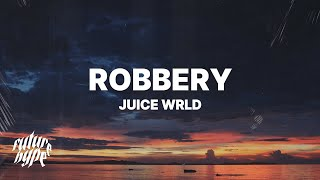 Juice WRLD - Robbery (Lyrics)