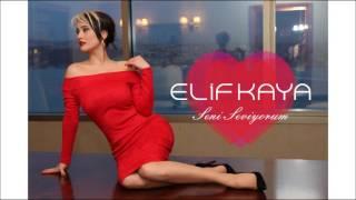 Elif Kaya - Seni Seviyorum (Sevgililer Günü Özel)