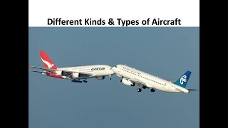 Different Kinds & Types of Aircraft.