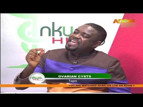 Ovarian Cysts – Nkwa Hia on Adom TV (22-8-20)