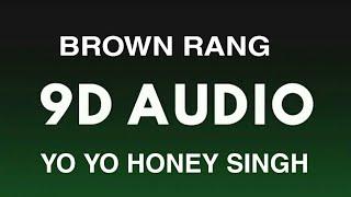 BROWN RANG :- YO YO HONEY SINGH (T-Series)[9D AUDIO 🎧)