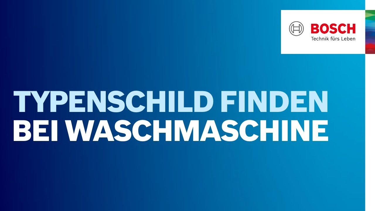 Bosch Waschmaschinen Vergleich : Typenschild bosch waschmaschine youtube