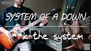 System Of A Down - F**k The System (guitar cover)