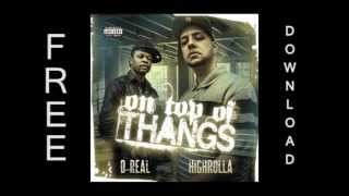 4. Neva Gon Change By: HighRolla - D-Real (Ft. Chadillac Dundee)