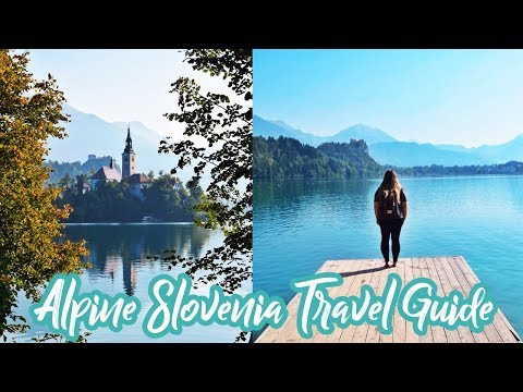 Best Places to See in Alpine Slovenia | Travel Guide