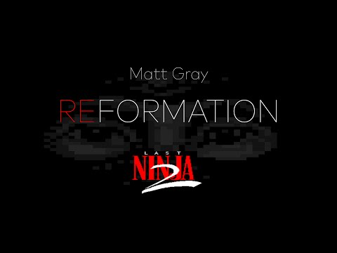 Matt Gray: Last Ninja 2 OST Remake Preview (Reformation)