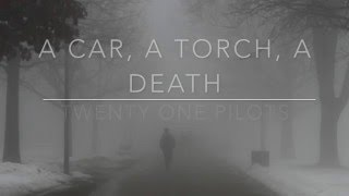 Смотреть клип песни: Twenty One Pilots - A Car, a Torch, a Death