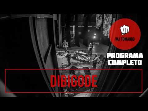 Dibigode | Programa Completo | Vai Tomando