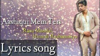 Aashiqui Mein Teri Lyrics Ranu Mondal