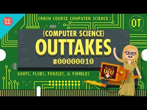 Outtakes #2: Crash Course Computer Science