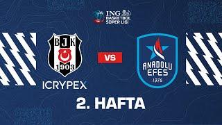 BSL 2. Hafta - Beşiktaş Icrypex - Anadolu Efes