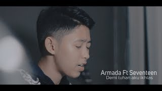 Download lagu Armada Ft Ifan Seventeen Demi Tuhan Aku Ikhlas Cover By Chika Lutfi MP3