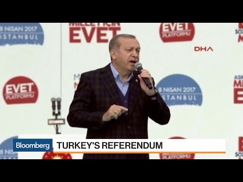 What Markets Are Hoping for in Turkish Referendum