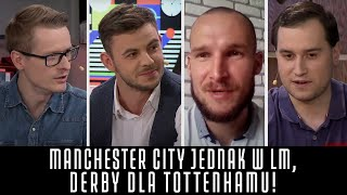 FOOTBALL, BLOODY HELL #3 - MANCHESTER CITY JEDNAK W LM, TOTTENHAM WYGRAŁ DERBY