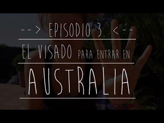 #LaBecaDeMiVida Ep.3 - El visado para entrar en Australia