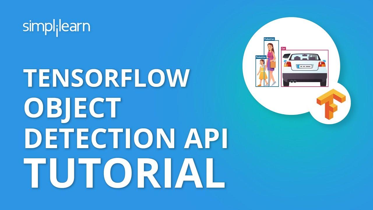 TensorFlow Object Detection API Tutorial | Object Detection API |  TensorFlow Tutorial | Simplilearn