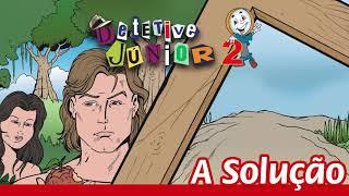Detetive Junior 2   A Solução