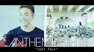 "Anthem Lights - ""Just Fall"" (Official Music Video)"