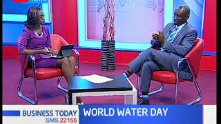 Business Today - 22nd March 2018: Kenya marks World Water Day