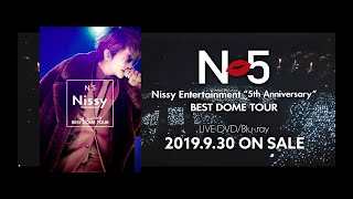 "Nissy(西島隆弘) / 『Nissy Entertainment ""5th Anniversary"" BEST DOME TOUR』Digest Movie"