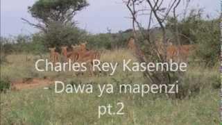 charles rey kasembe dawa ya mapenzi pt2