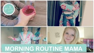 MORNING ROUTINE: MAMA Editie | Kelly caresse