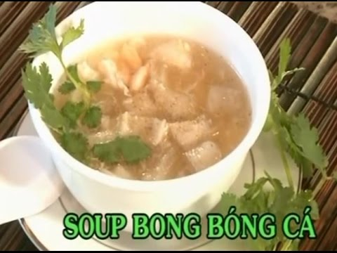 Soup Bong Bóng Cá - Xuân Hồng