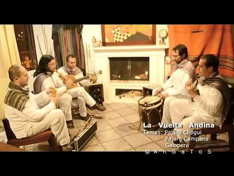PAJARO CAMPANA - CHOGUI - GALOPERA ( GRUPO LA VUELTA ANDINA ) Serenatas Musica Andina