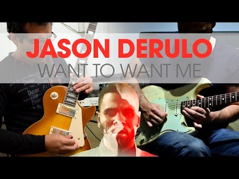 Jason Derulo - Want to want me   electric guitar cover