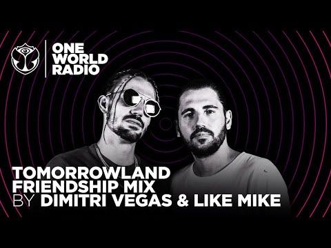 One World Radio - Friendship Mix - Dimitri Vegas & Like Mike