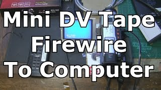 Mini DV tape transfer to the computer by firewire